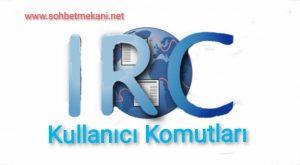 IRC Kullanıcı Komutları